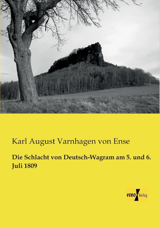 Karl August Varnhagen Von Ense Die Schlacht Von Deutsch-Wagram Am 5. Und 6. Juli 1809 august riese die dreitagige schlacht bei warschau 28 29 und 30 juli 1656