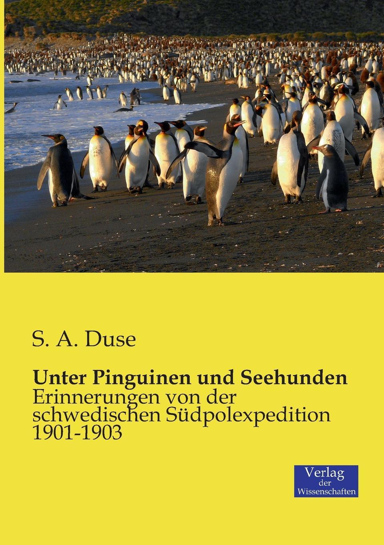 S. A. Duse Unter Pinguinen und Seehunden