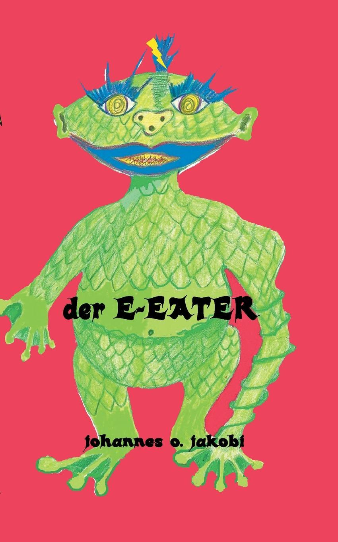 лучшая цена Johannes O. Jakobi Der E-Eater
