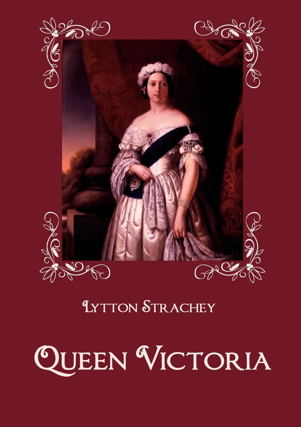 Lytton Strachey Queen Victoria suzannah dunn the queen of subtleties