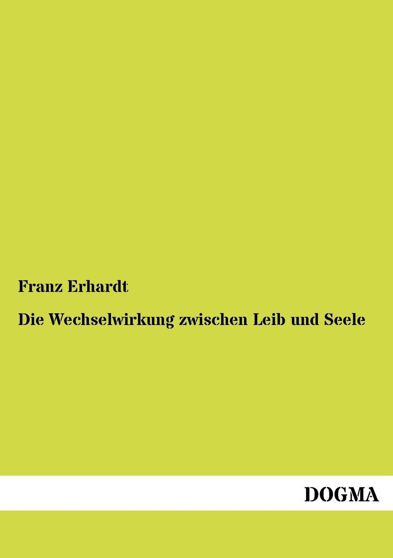 цена Franz Erhardt Die Wechselwirkung zwischen Leib und Seele онлайн в 2017 году