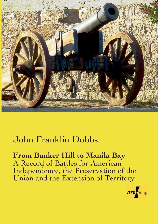 John Franklin Dobbs From Bunker Hill to Manila Bay von wulffen die schlacht bei lodz