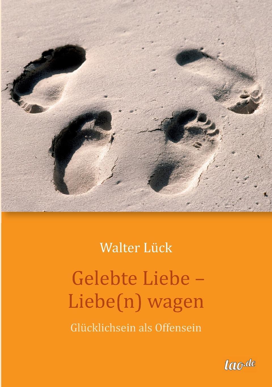 Walter Lück Gelebte Liebe - Liebe(n) wagen jürgen wagner initiation und liebe in zaubermarchen