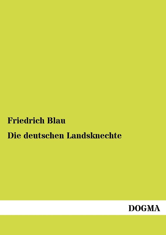 Friedrich Blau Die deutschen Landsknechte санки khw grazy bob mit lich blau 91 44 27 со светодиодами