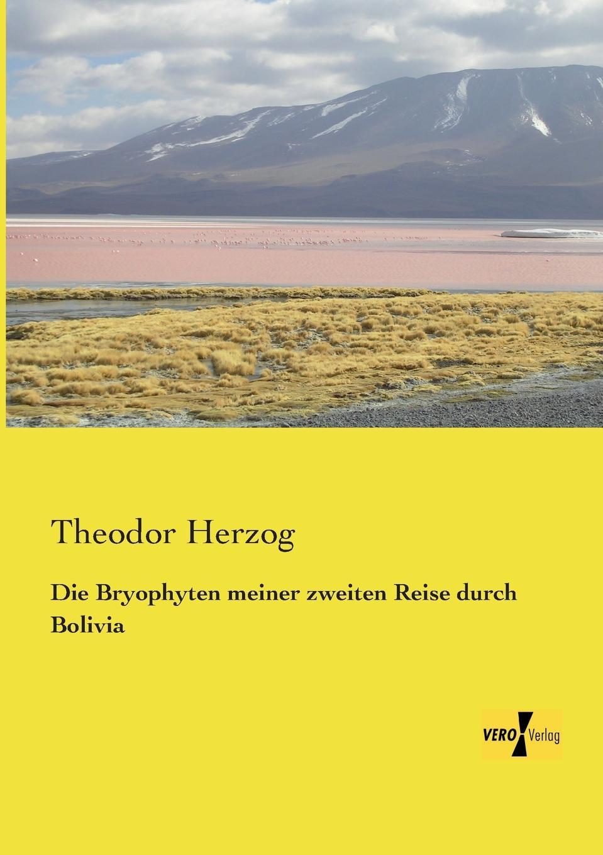 лучшая цена Theodor Herzog Die Bryophyten Meiner Zweiten Reise Durch Bolivia