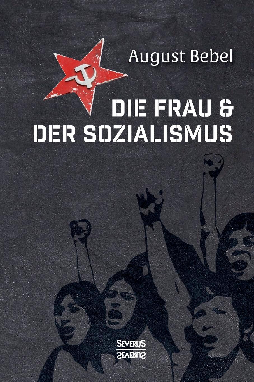 Björn Bedey, August Bebel Die Frau und der Sozialismus emil waldmann björn bedey das rathaus zu bremen