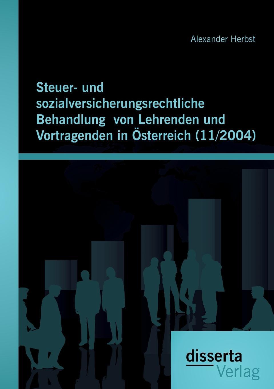 Steuer- Und Sozialversicherungsrechtliche Behandlung Von Lehrenden Und Vortragenden in Osterreich (11/2004) 'Vergngen an Vernderungen ist dem Menschen bleibend eigen.'...