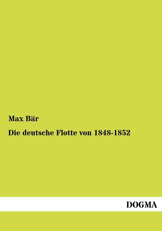купить Max Bär Die deutsche Flotte von 1848-1852 онлайн