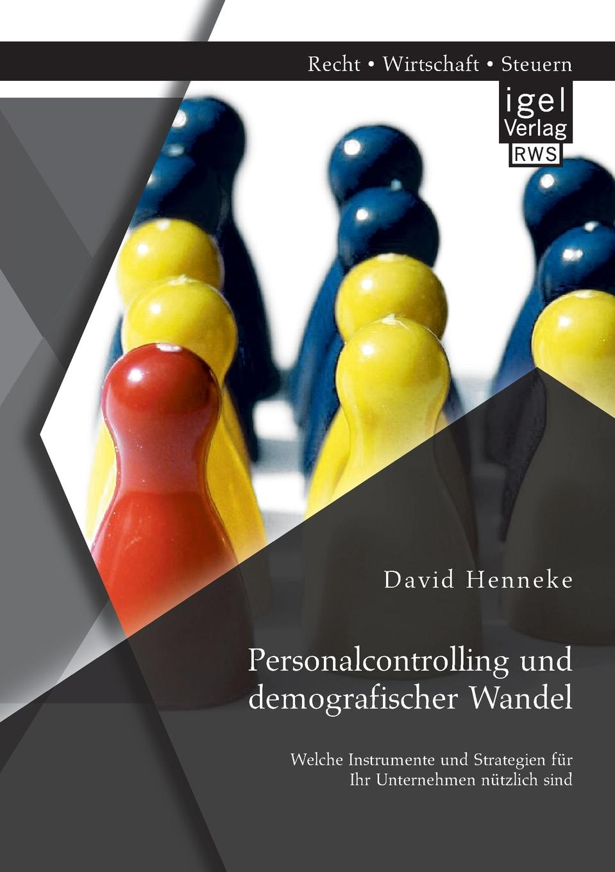 David Henneke Personalcontrolling Und Demografischer Wandel. Welche Instrumente Und Strategien Fur Ihr Unternehmen Nutzlich Sind claudia sack die personlichkeitsentwicklung als voraussetzung fur qualifizierte teamarbeit in organisationen