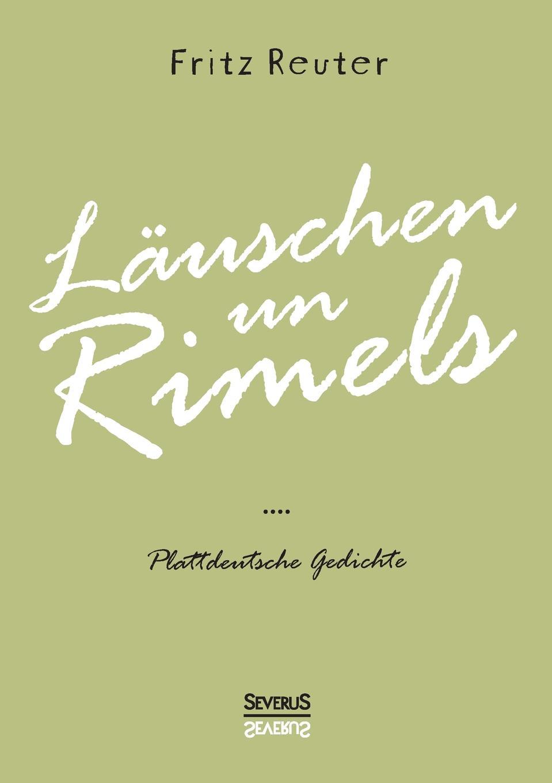 Fritz Reuter Lauschen un Rimels - Teil 1 und 2 fritz reuter friedrich ruckert in erlangen und joseph kopp nach familienpapieren