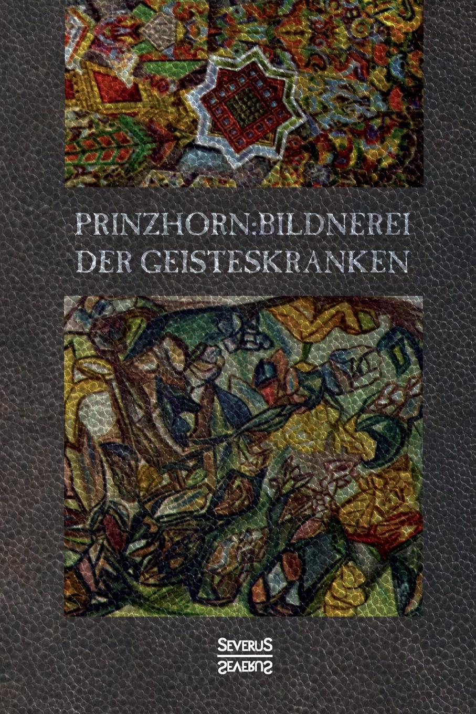 Hans Prinzhorn Bildnerei der Geisteskranken czerny vincenz die erweiterungsbauten der chirurgischen klinik zu heidelberg german edition