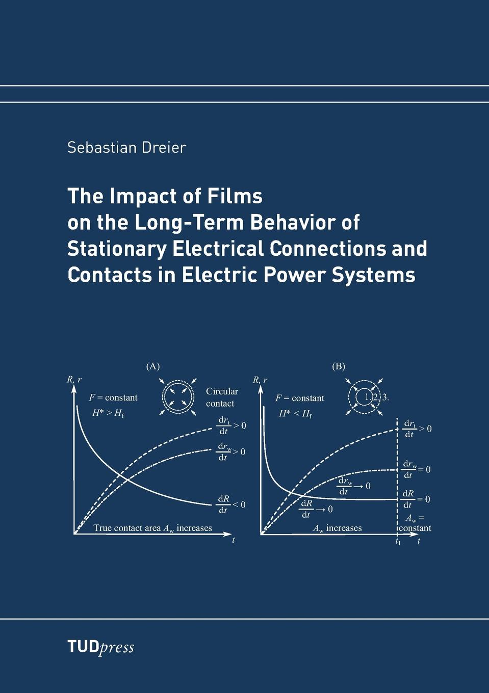 Sebastian Dreier The Impact of Films on the Long-Term Behavior of Stationary Electrical Connections and Contacts in Electric Power Systems цены