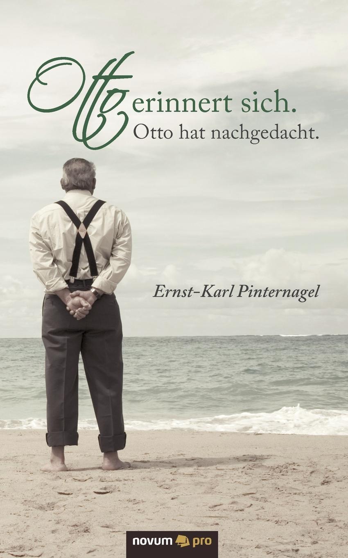 Ernst-K. Pinternagel Otto erinnert sich. Otto hat nachgedacht. otto ernst gesund und frohen mutes
