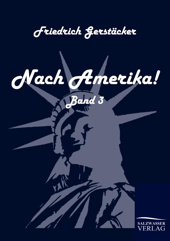 Friedrich Gerstäcker Nach Amerika. gerstäcker friedrich amerikanische wald und strombilder zweiter band