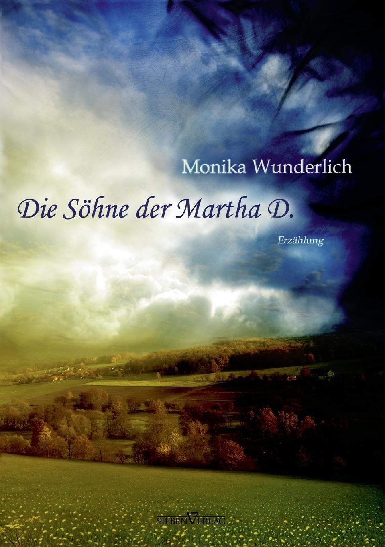 Monika Wunderlich Die Sohne Der Martha D. meine wunderbare marchenwelt