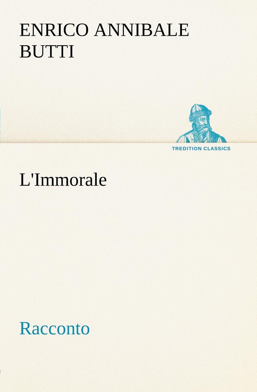 Enrico Annibale Butti L.Immorale Racconto enrico vignati ritratto di famiglia
