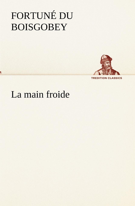 лучшая цена Fortuné Du Boisgobey La main froide