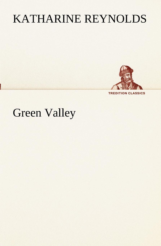 Katharine Reynolds Green Valley