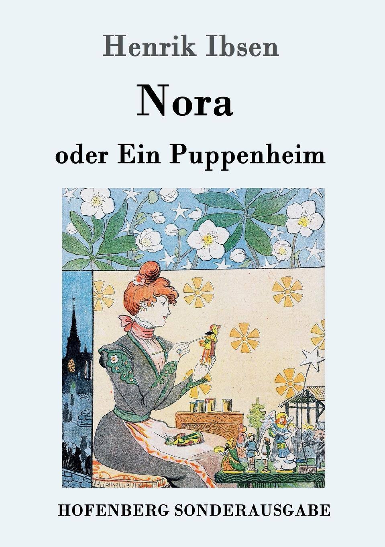 Henrik Ibsen Nora oder Ein Puppenheim