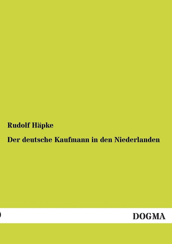 Rudolf Hapke Der Deutsche Kaufmann in Den Niederlanden david kaufmann die spuren al batlajusis in der judischen religionsphilosophe