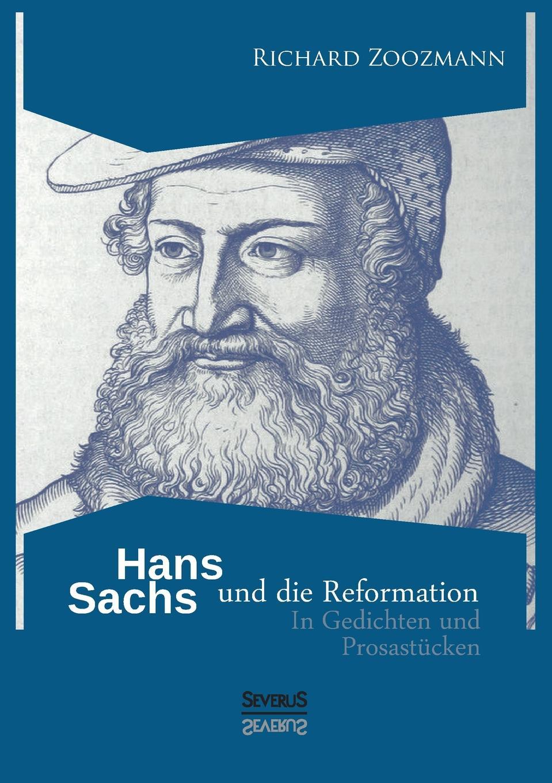 Richard Zoozmann Hans Sachs und die Reformation w sommer die metrik des hans sachs