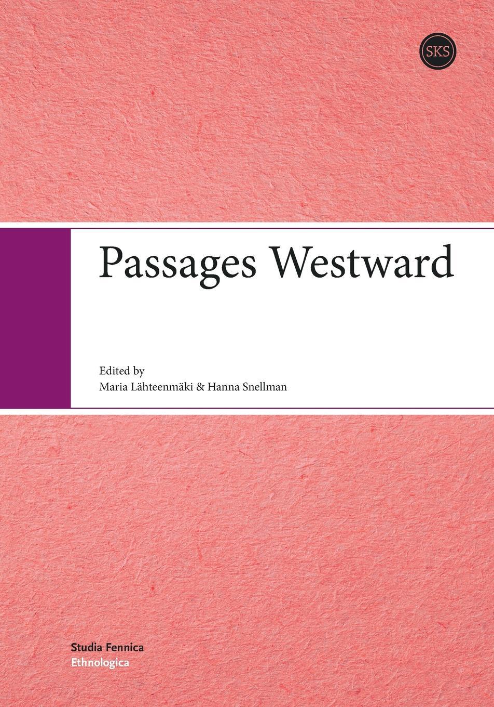 Hanna Snellman, Maria Lähteenmäki Passages Westward