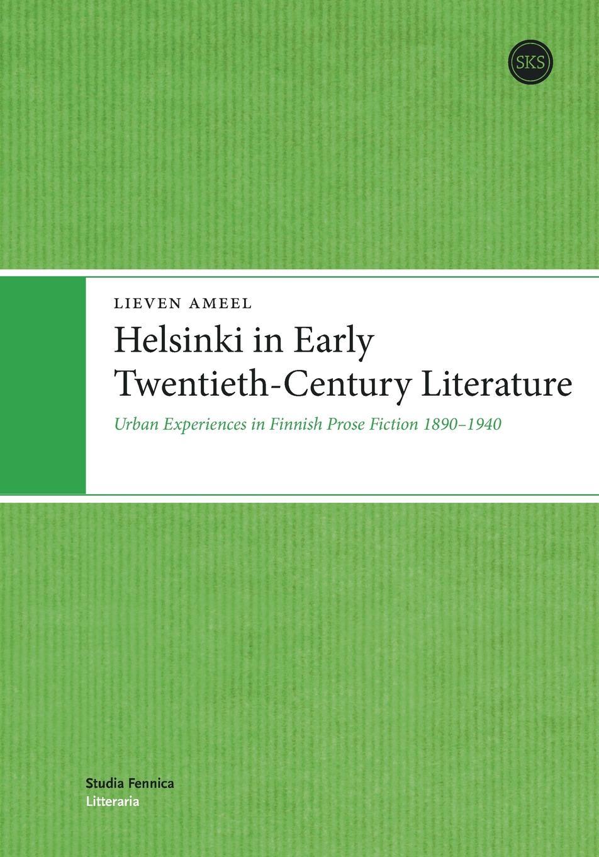 Lieven Ameel Helsinki in Early Twentieth-Century Literature gender in twentieth century eastern europe and the ussr