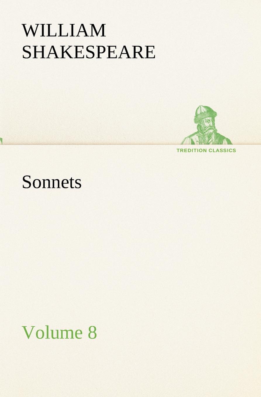 William Shakespeare Sonnets Volume 8
