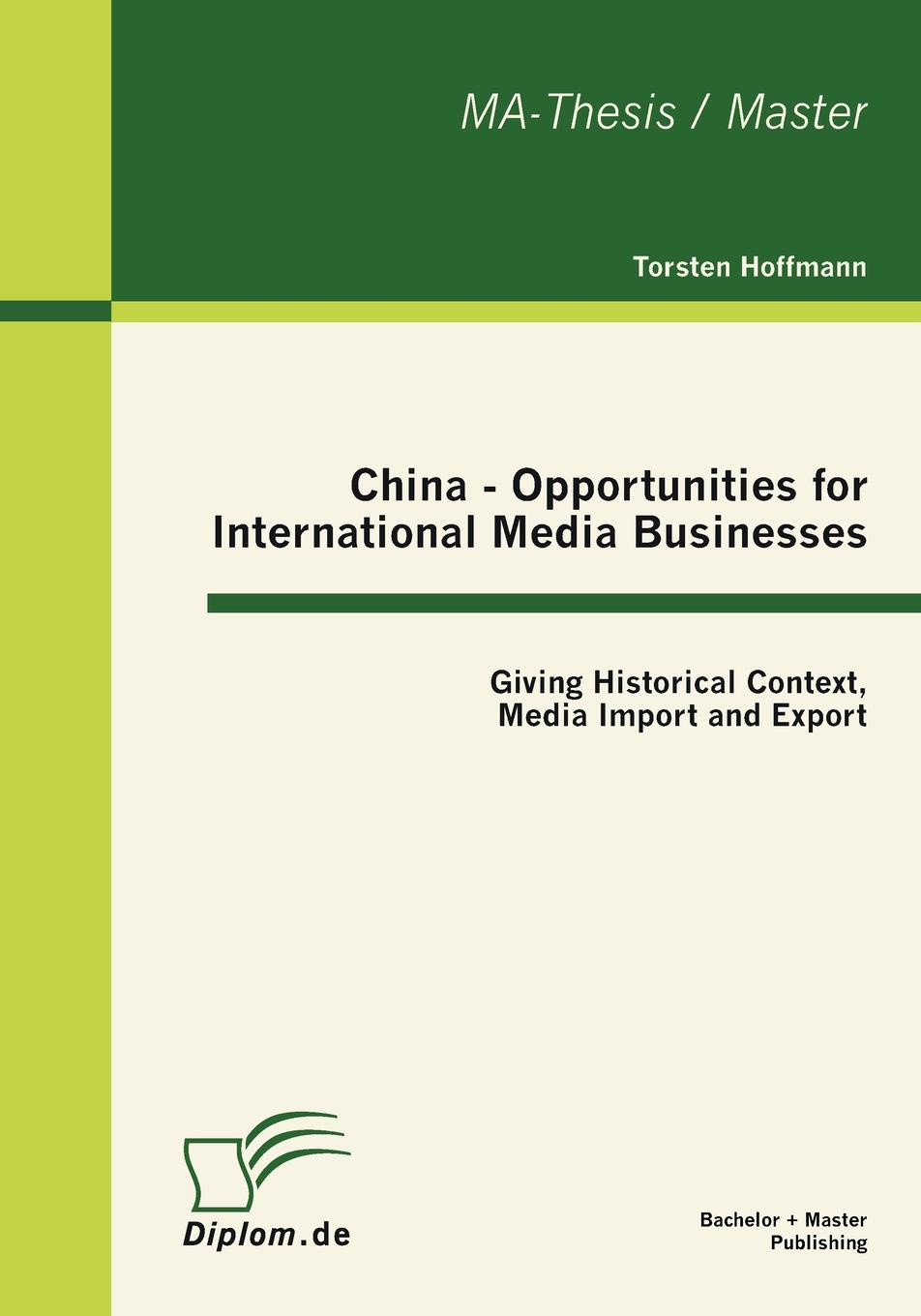 Torsten Hoffmann China - Opportunities for International Media Businesses. Giving Historical Context, Media Import and Export halil kiymaz market microstructure in emerging and developed markets price discovery information flows and transaction costs