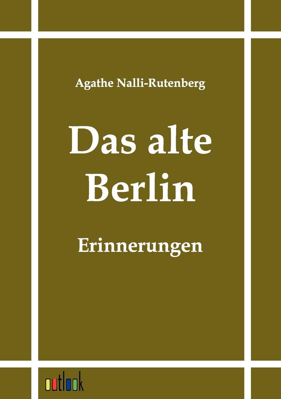 Agathe Nalli-Rutenberg Das Alte Berlin недорго, оригинальная цена