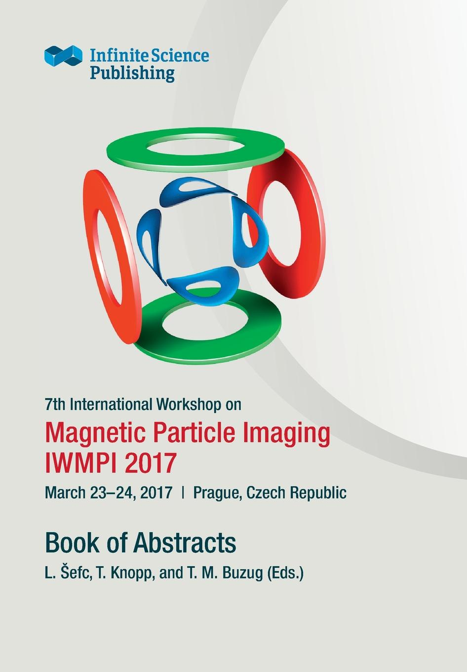 7th International Workshop on Magnetic Particle Imaging (IWMPI 2017) arnulf oppelt imaging systems for medical diagnostics fundamentals technical solutions and applications for systems applying ionizing radiation nuclear magnetic resonance and ultrasound