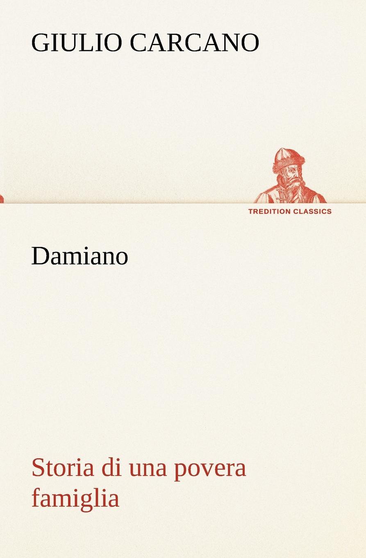 Giulio Carcano Damiano Storia di una povera famiglia enrico vignati ritratto di famiglia