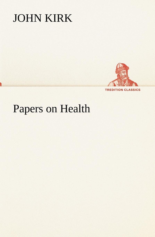 John Kirk Papers on Health