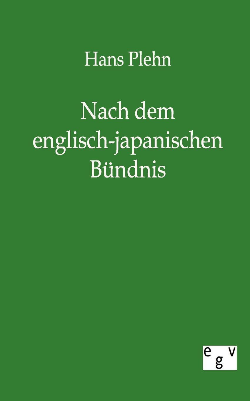 Hans Plehn Nach dem englisch-japanischen Bundnis hans ostwald verworfene novellen classic reprint