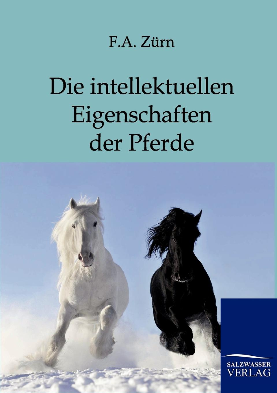Friedrich Anton Zürn Die intellektuellen Eigenschaften der Pferde c c braunschweig hasse fliehende pferde