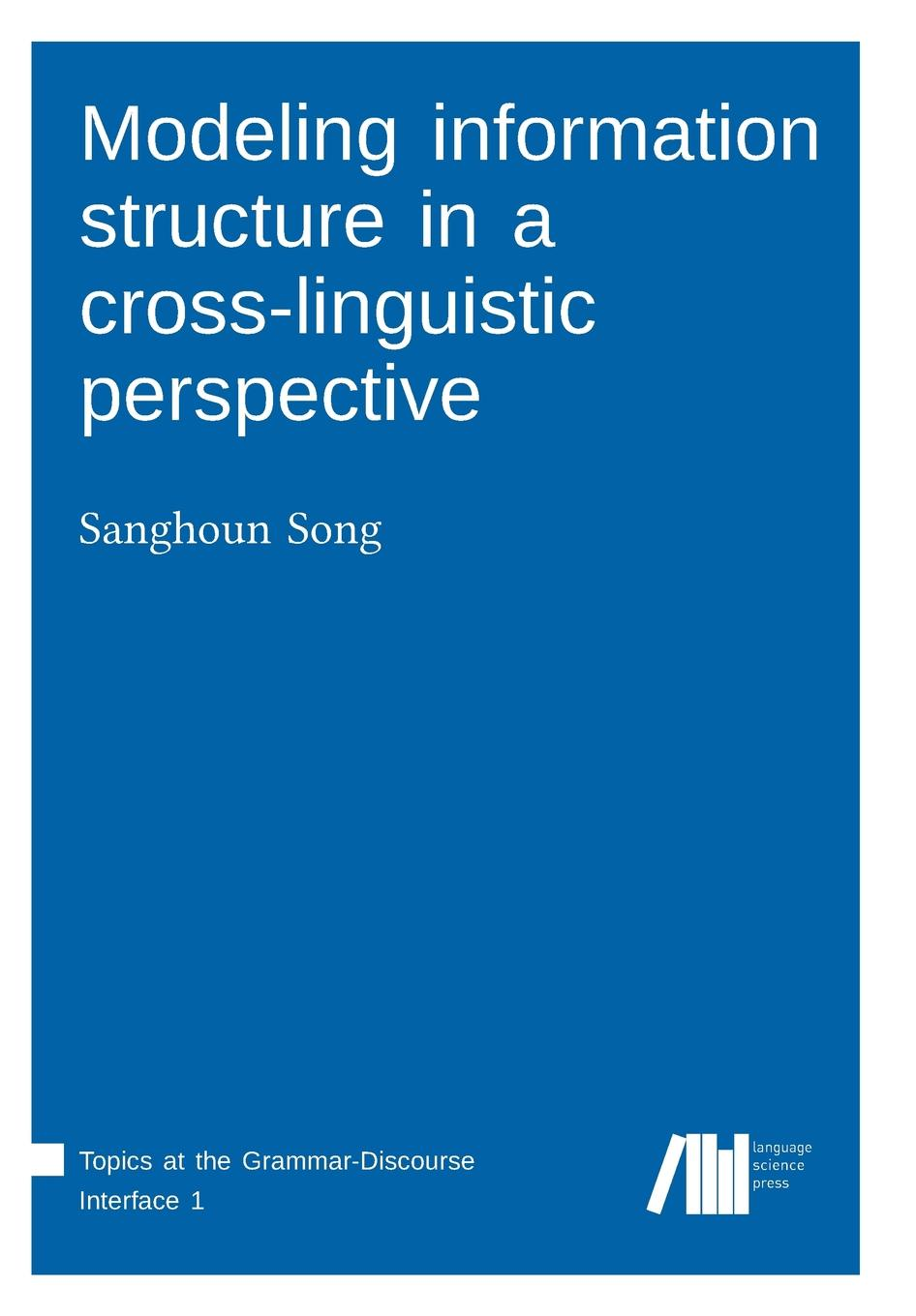 Sanghoun Song Modeling information structure in a cross-linguistic perspective example based machine translation