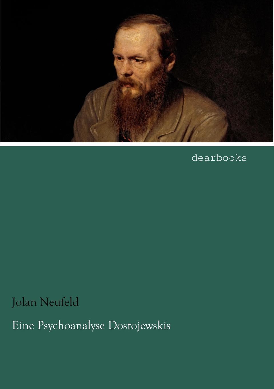 Jolan Neufeld Eine Psychoanalyse Dostojewskis недорого