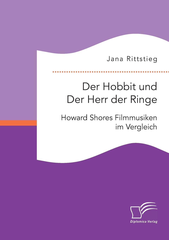 Jana Rittstieg Der Hobbit und Der Herr der Ringe. Howard Shores Filmmusiken im Vergleich herr der diebe