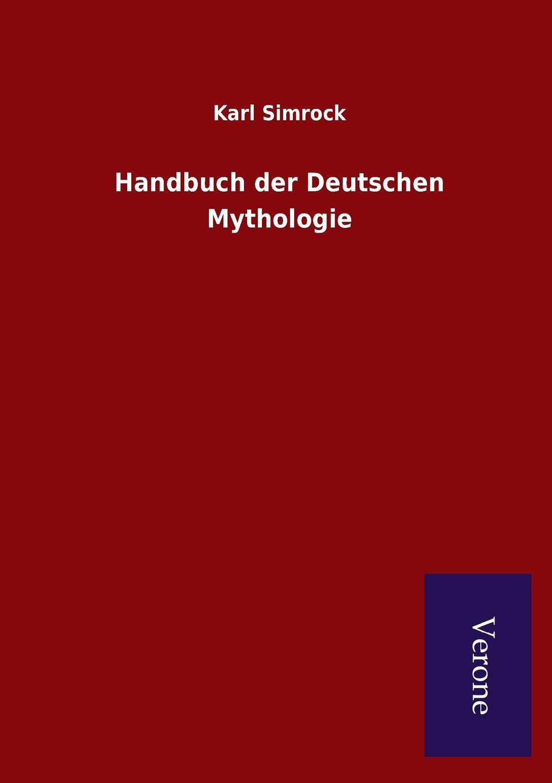 Karl Simrock Handbuch der Deutschen Mythologie karl simrock handbuch der deutschen mythologie