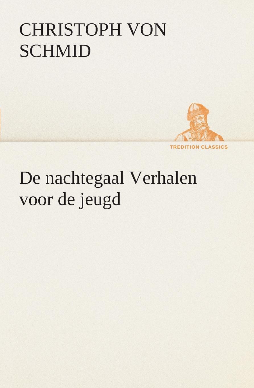 Christoph von Schmid De nachtegaal Verhalen voor de jeugd adriaan loosjes lauwerkroon voor de nederlandsche zeehelden bij hunne betoonde moed en dapperheld in den zeeslag voor algiers den alften van oogstmaand 1816