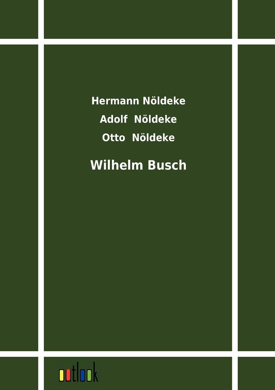 Hermann Nöldeke, Adolf Nöldeke, Otto Nöldeke Wilhelm Busch wilhelm busch album