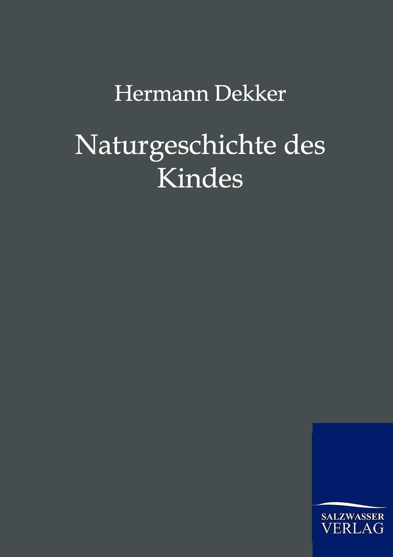 Hermann Dekker Naturgeschichte des Kindes dekker dem 217 black