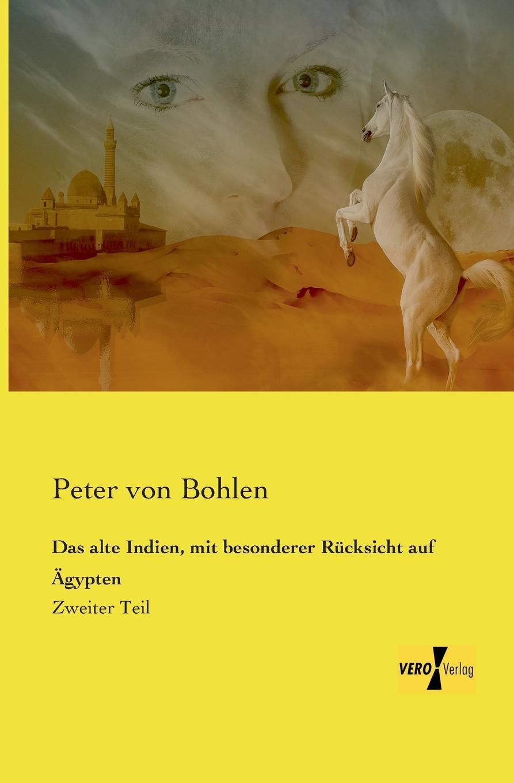Peter Von Bohlen Das Alte Indien, Mit Besonderer Rucksicht Auf Agypten