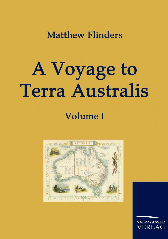 Matthew Flinders A Voyage to Terra Australis