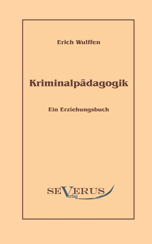 Erich Wulffen Kriminalpadagogik. Ein Erziehungsbuch von wulffen die schlacht bei lodz