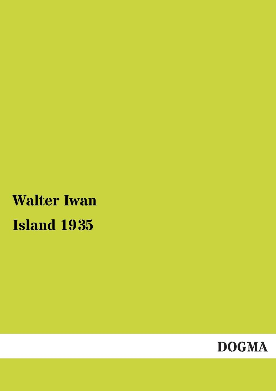 Walter Iwan Island 1935