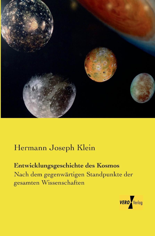 Hermann Joseph Klein Entwicklungsgeschichte Des Kosmos hermann weyl raum zeit materie vorlesungen uber allgemeine relativitatstheorie
