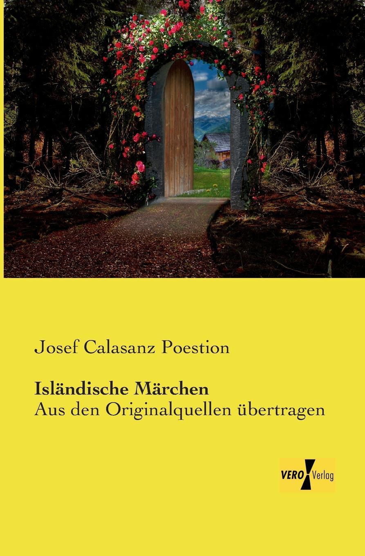 Josef Calasanz Poestion Islandische Marchen отсутствует marchen der magyaren