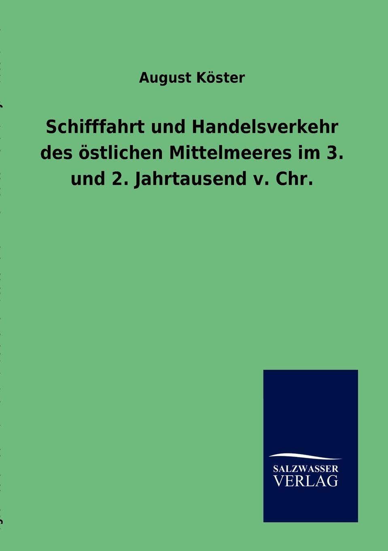 August Köster Schifffahrt und Handelsverkehr des ostlichen Mittelmeeres im 3. und 2. Jahrtausend v. Chr. цена и фото