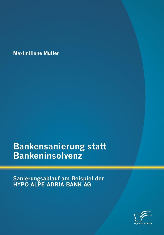 Maximiliane Muller Bankensanierung Statt Bankeninsolvenz. Sanierungsablauf Am Beispiel Der Hypo Alpe-Adria-Bank AG alpe woman shoes сапоги